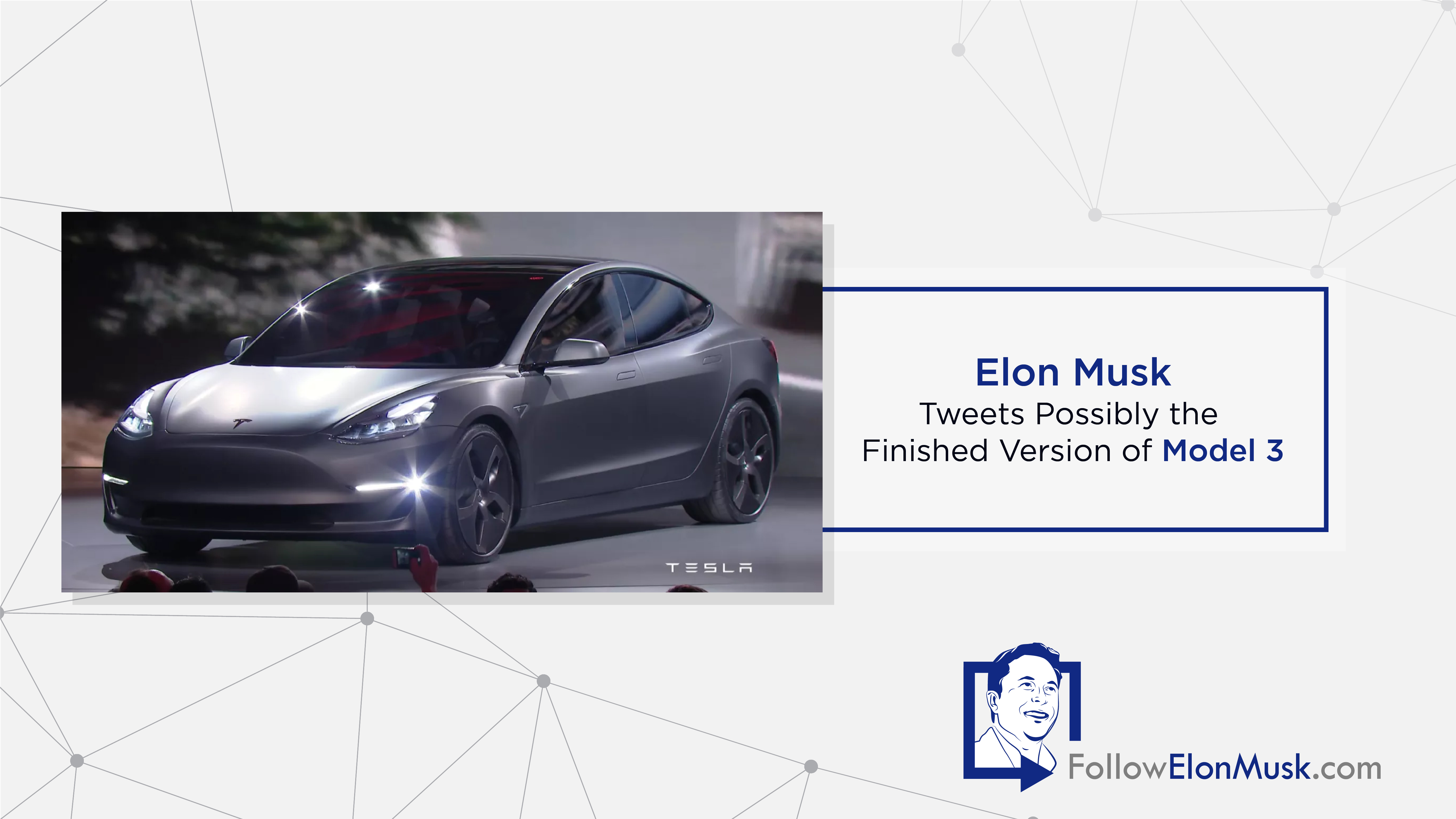 Elon Musk Tweets Possibly the Finished Version of Model 3