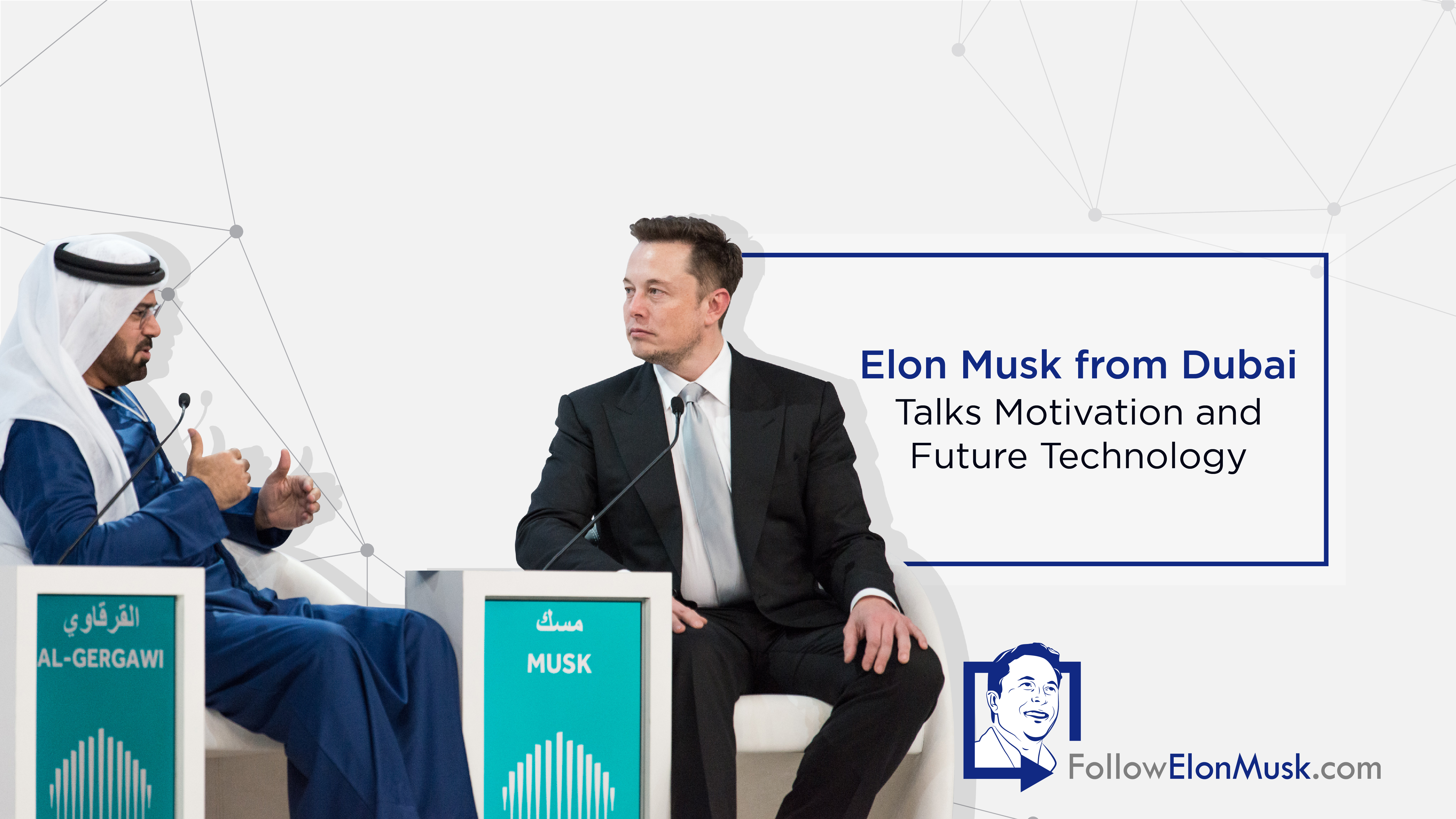 Elon Musk from Dubai Talks Motivation and Future Technology