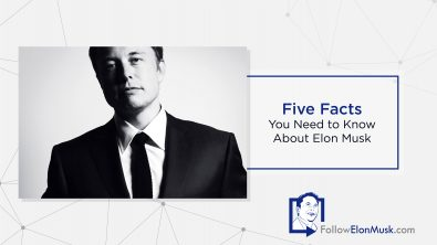 five-facts-you-need-to-know-about-elon-musk