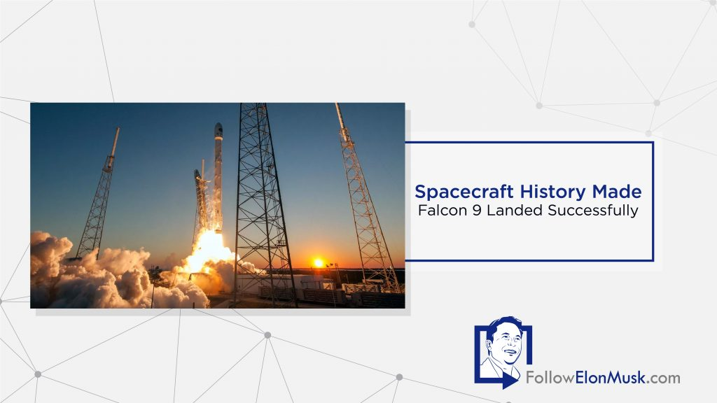 Spacecraft History Made: Falcon 9 Landed Successfully