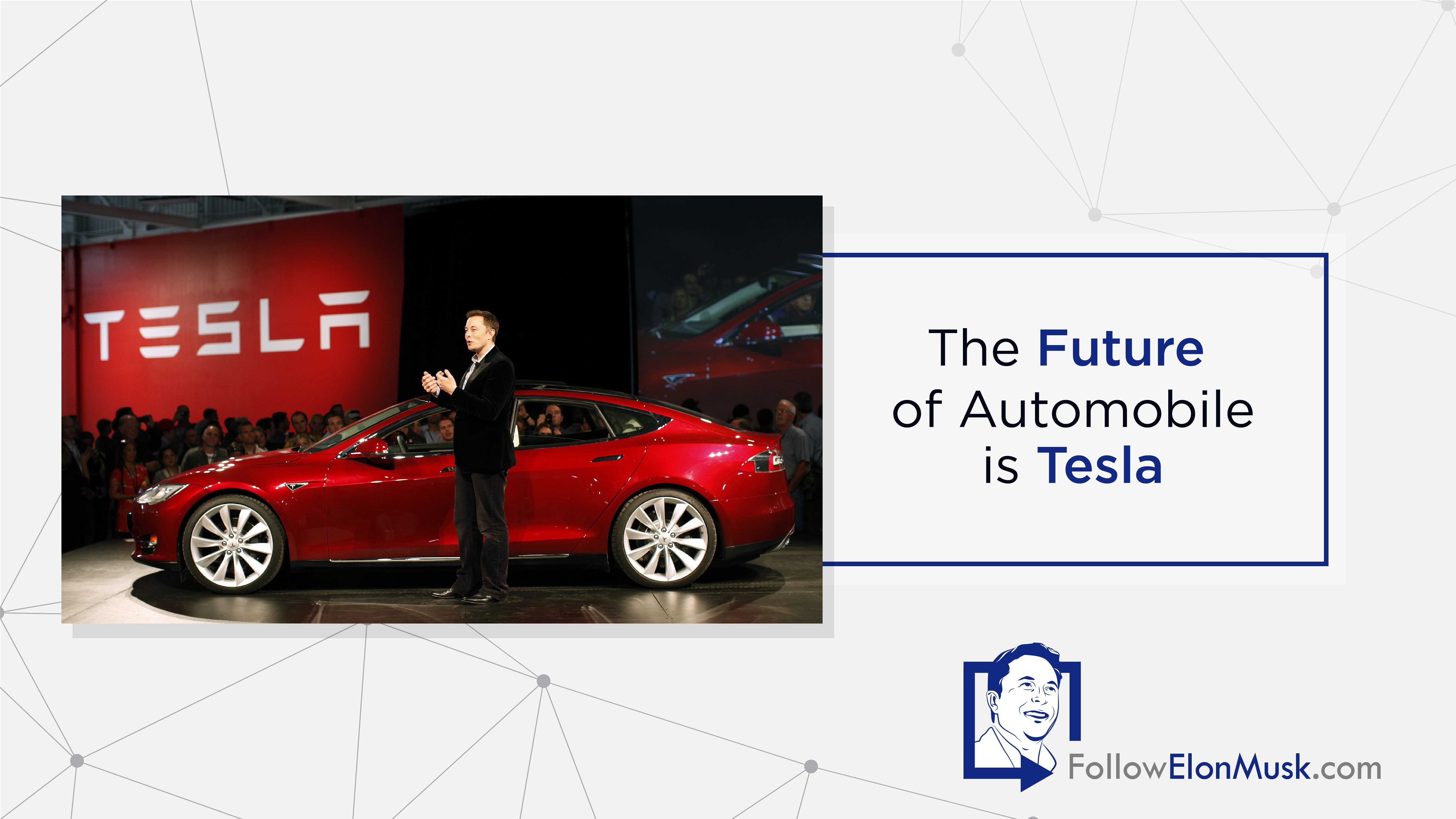 The Future of Automobile is Tesla