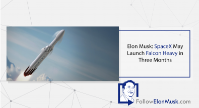 elon-musk-spacex-may-launch-falcon-heavy-three-months