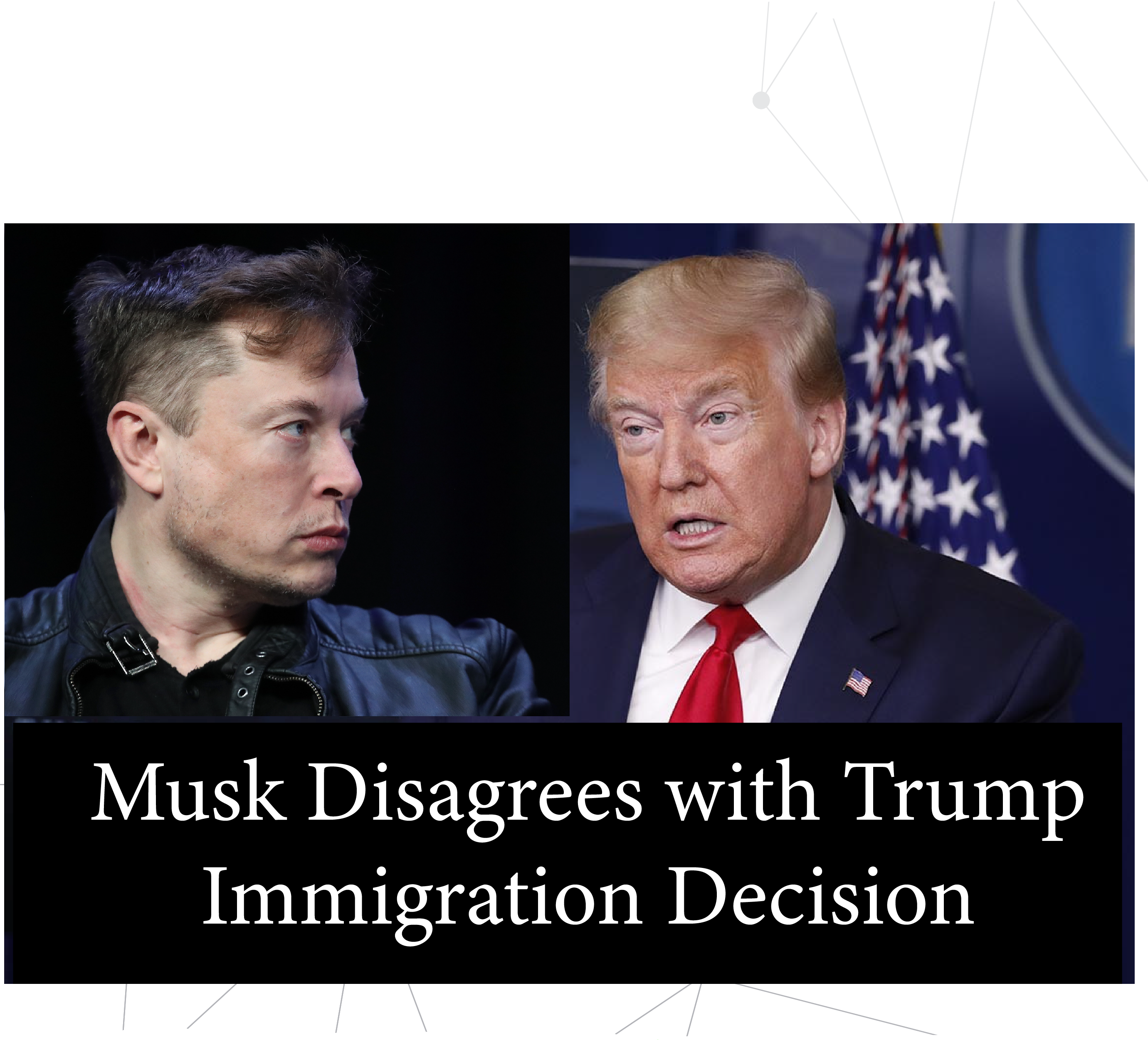 Musk Disagrees with Trump Immigration Decision