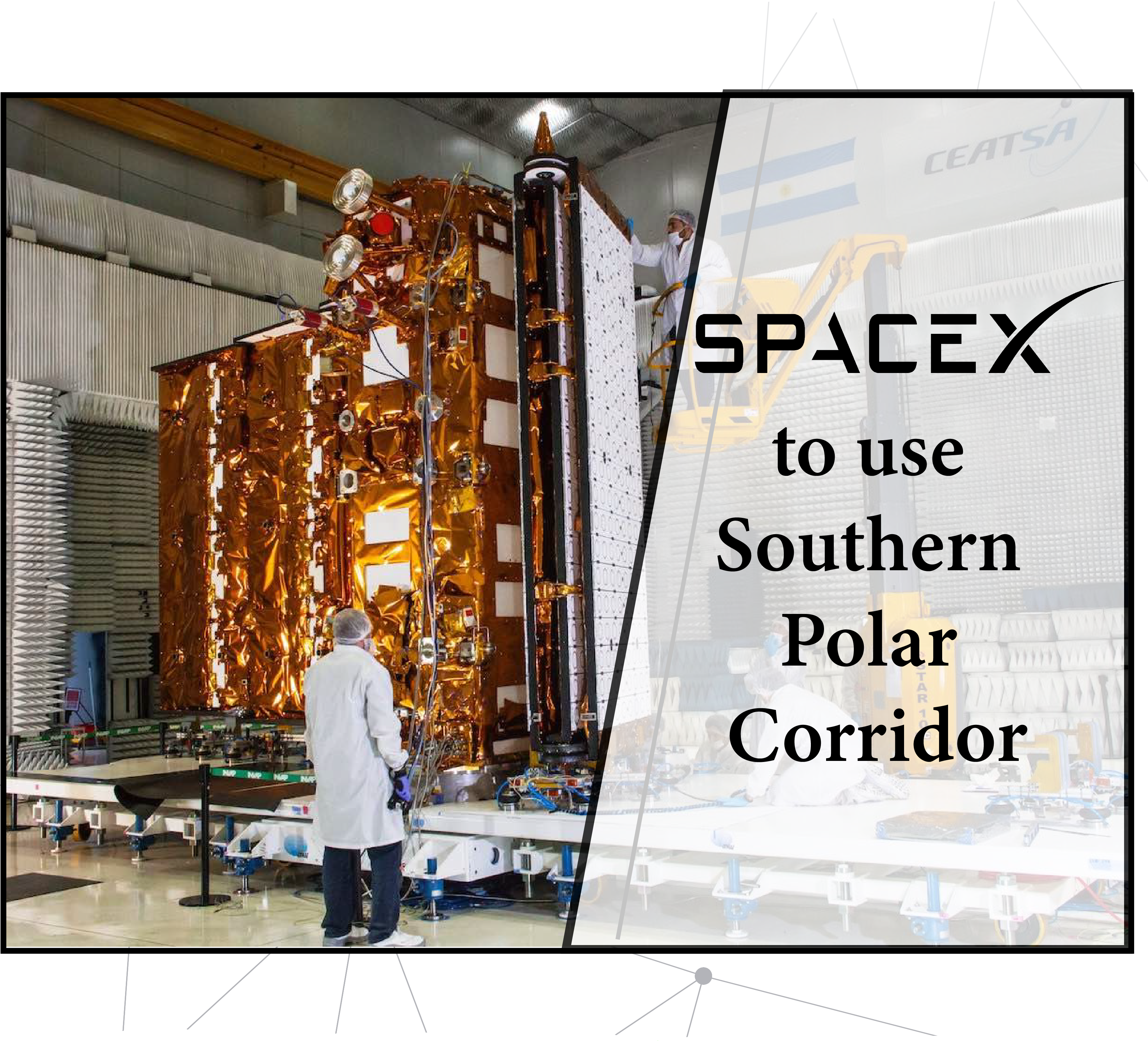 SpaceX to use Southern Polar Corridor for the first time since 1960.